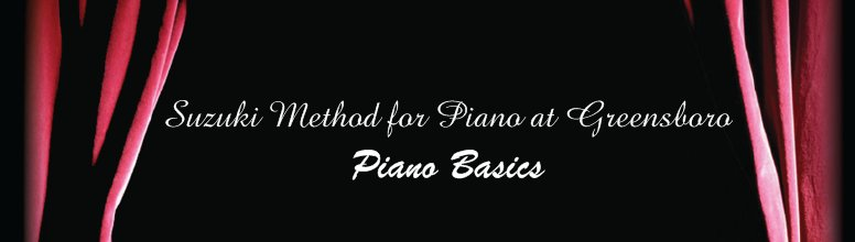 Suzuki Method for Piano at Greensboro - Piano Basics